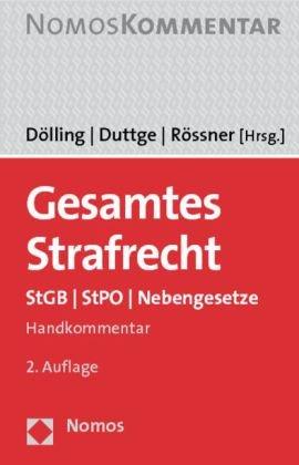 Gesamtes Strafrecht : StGB - StPO - Nebengesetze ; Handkommentar. Dölling . (Hrsg.). Kai Ambos . / NomosKommentar - Dölling, Dieter (Herausgeber), Kai (Mitwirkender) Ambos und Gunnar (Herausgeber) Rössner Dieter (Herausgeber) Duttge