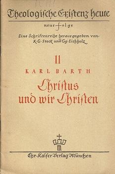 Christus und wir Christen.: Barth, Karl: