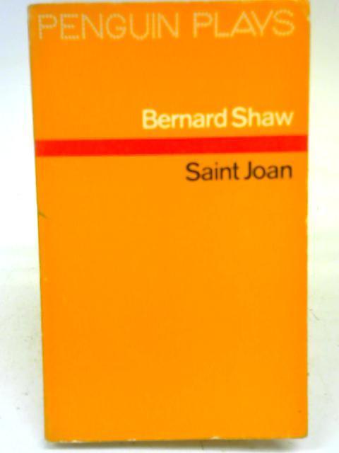 Saint Joan: Bernard Shaw