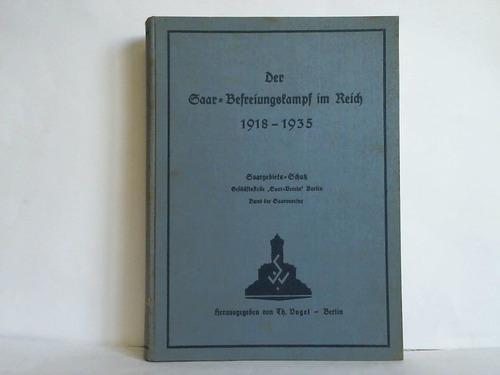 Der Saar-Befreiungskampf im Reich 1918 - 1935.: Vogel, Th. (Hrsg.)