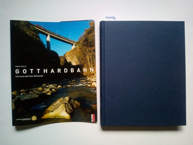 Gotthardbahn = Ferrovia del San Gottardo. Fotos: Bösch, Robert (Mitwirkender),
