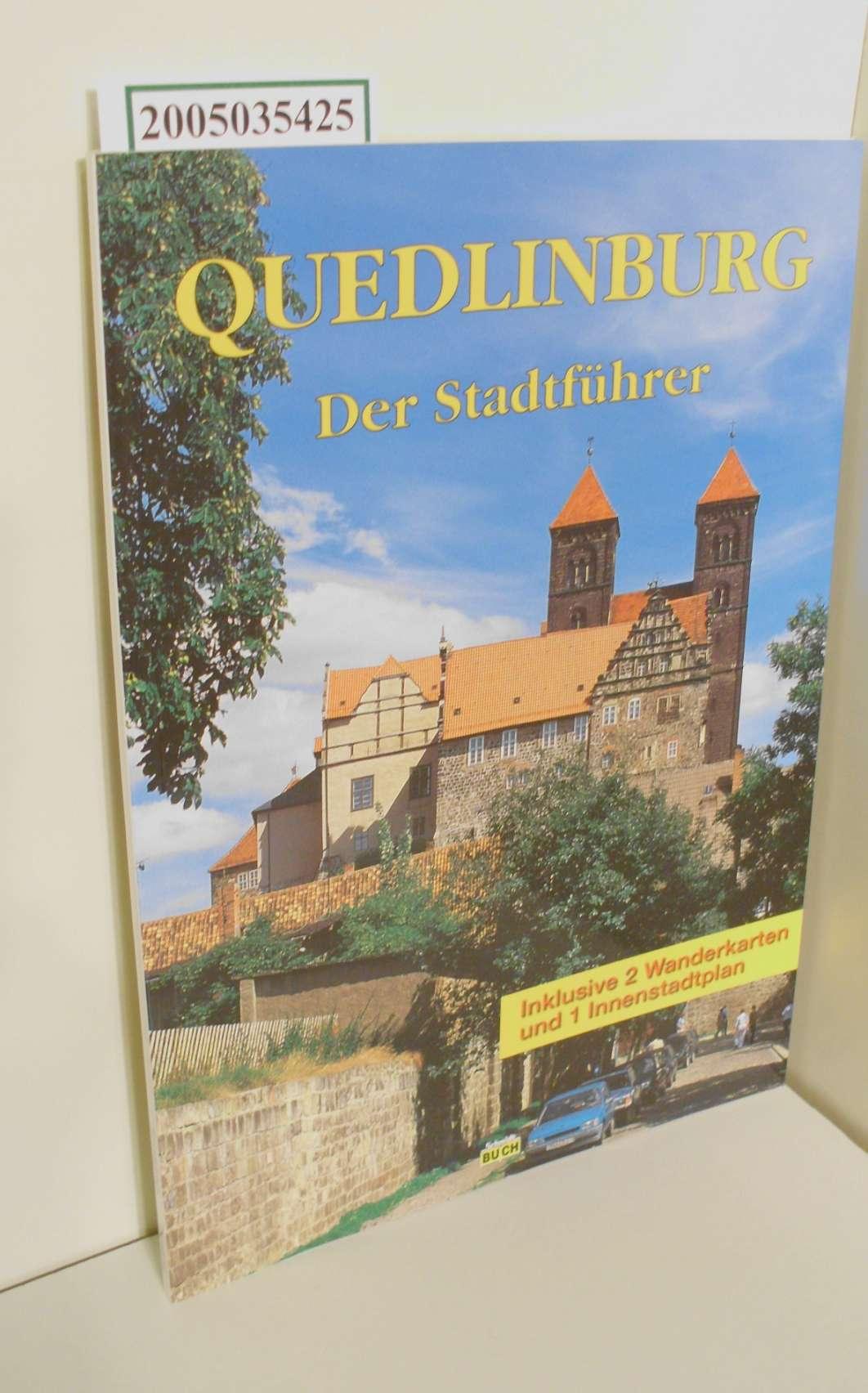 Quedlinburg : ein Führer durch die Weltkulturerbe-Stadt / Wolfgang Hoffmann / es fotogr. Thorsten Schmidt - Hoffmann, Wolfgang und Thorsten Schmidt