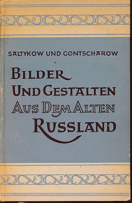 Bilder und Gestalten aus dem alten Russland.: Saltykow-Schtschedrin, Michail J.