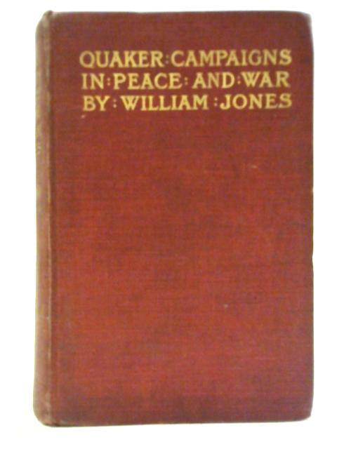 Quaker Campaigns in Peace and War: William Jones