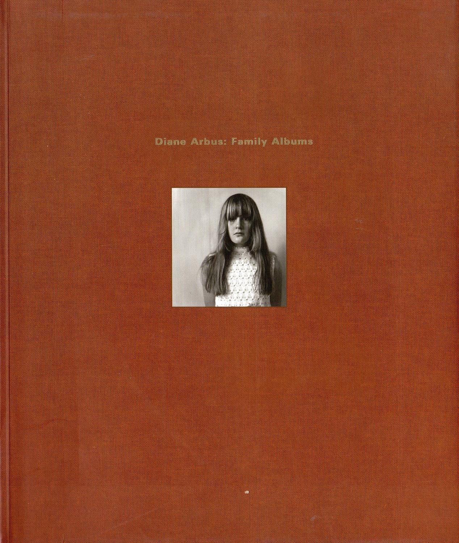 Diane Arbus: Family Albums - ARBUS, Diane (New York 1923 - Greenwich Village 1971)