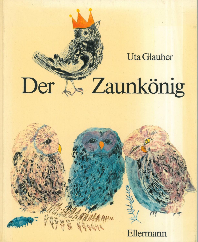 Der Zaunkönig. Ein Märchen der Brüder Grimm: Glauber, Uta.