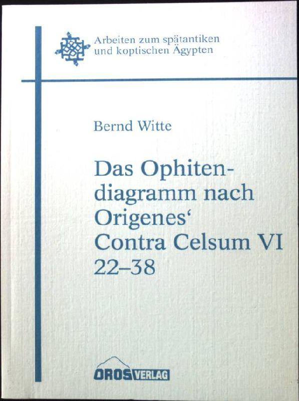 Das Ophitendiagramm nach Origines' Contra Celsum VI: Witte, Bernd: