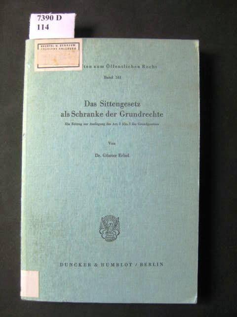 Das Sittengesetz als Schranke der Grundrechte. Ein: Erbel, Günter Dr.: