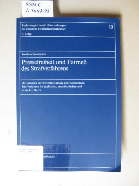 Pressefreiheit und Fairness des Strafverfahrens.: Bornkamm, Joachim.: