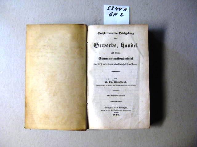 Grossbritanniens Gesetzgebung über Gewerbe, Handel, und innere: Kleinschrod, Carl Theodor.: