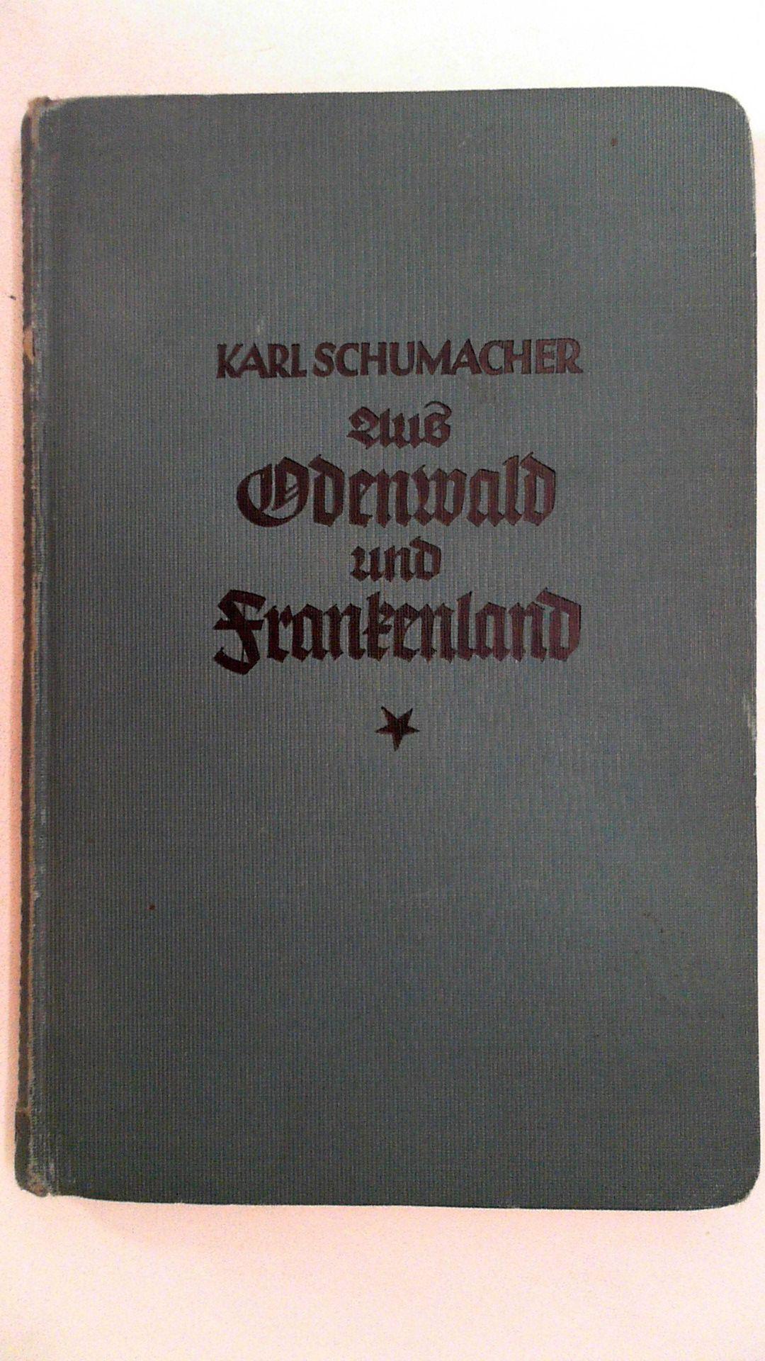 Aus Odenwald und Frankenland. Studienfahrten und Sonnentage: Schumacher, Karl: