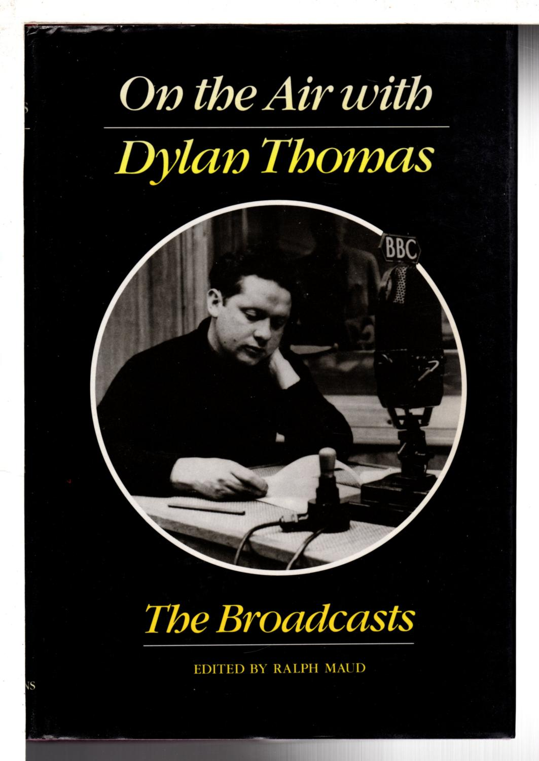 ON THE AIR WITH DYLAN THOMAS: The: Thomas, Dylan (1914-1953);