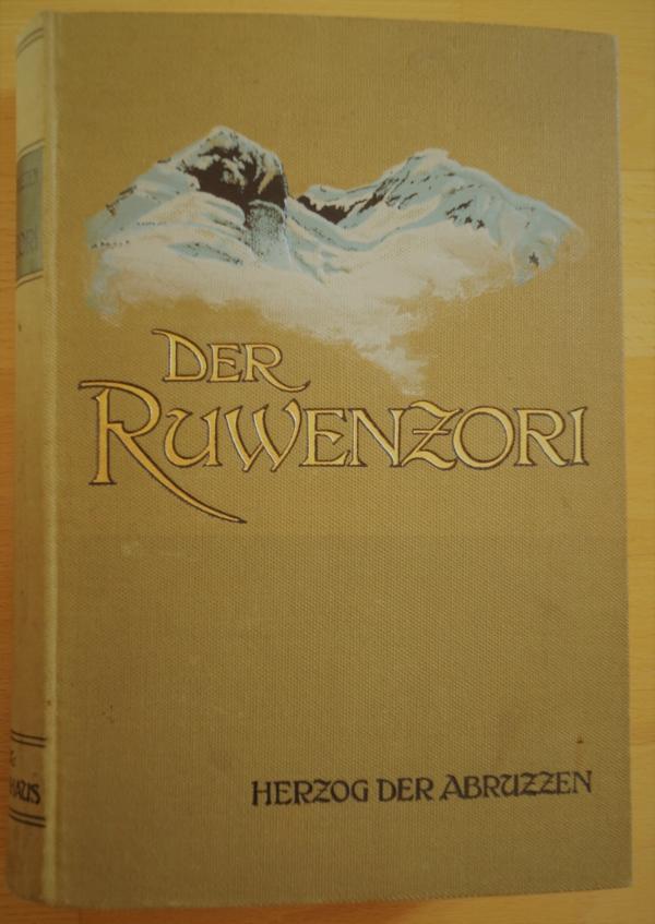 Der Ruwenzori. Erforschung und erste Besteigung seiner: Savoyen, Ludwig Amadeus