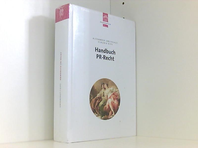 Handbuch PR-Recht (depak PR Bibliothek) - Alexander, Unverzagt, Gips Claudia und Claudia Gips