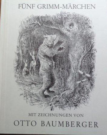 Fünf Grimm-Märchen Mit Zeichnungen von Otto Baumberger: Baumberger, Otto: