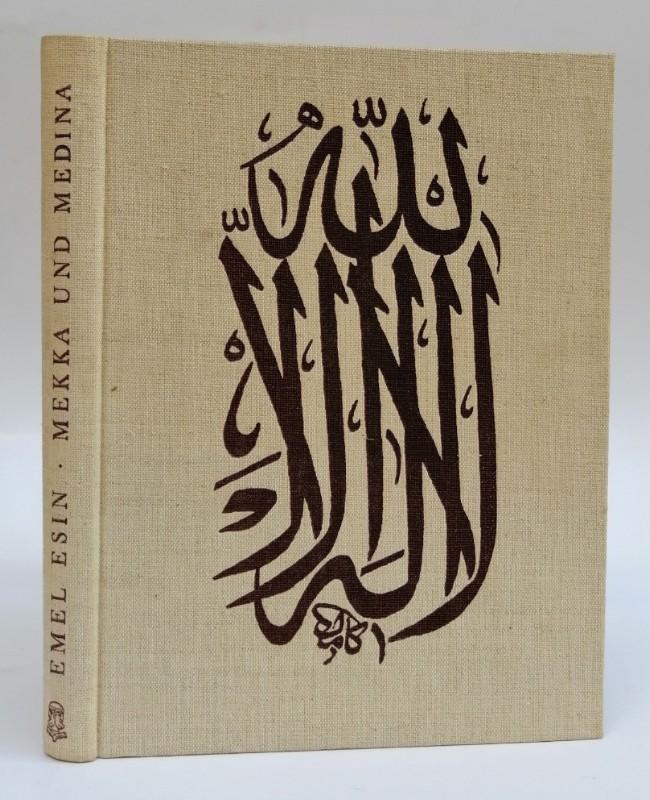 Mekka und Medina. Photos von Haluk Doganbey.: Esin, Emel