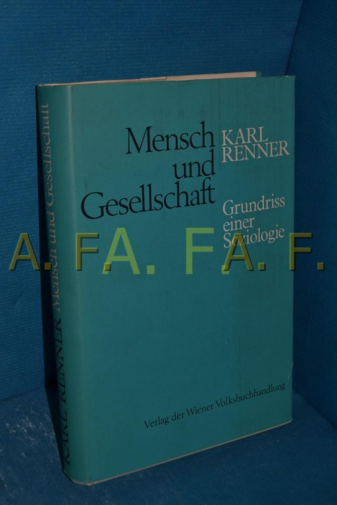 Mensch und Gesellschaft : Grundriss einer Soziologie: Renner, Karl: