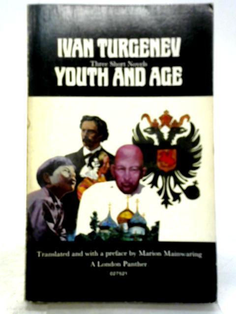 Youth and Age: Three Short Novels: Ivan Turgenev