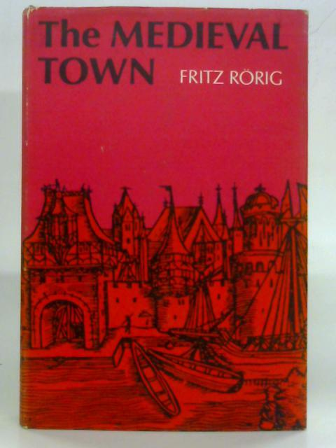 The Medieval Town: Fritz Rorig