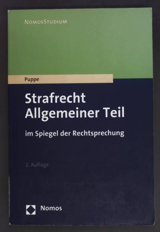 Strafrecht, allgemeiner Teil im Spiegel der Rechtsprechung. Nomos Studium - Puppe, Ingeborg