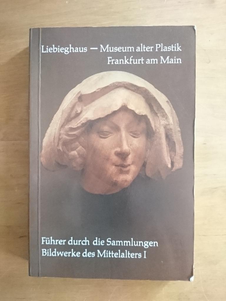 Liebieghaus - Museum alter Plastik - Führer: Beck, Herbert