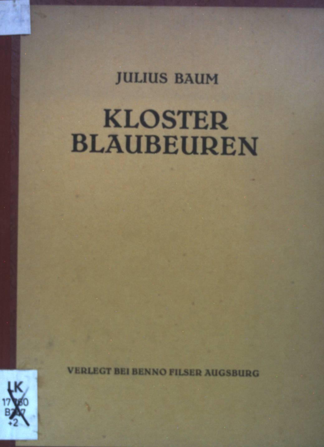 Kloster Blaubeuren. Deutsche Kunstführer, Band 3: Baum, Julius: