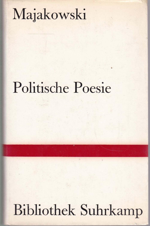 Politische Poesie. Deutsche Nachdichtung von Hugo Huppert: Majakowski, Wladimir