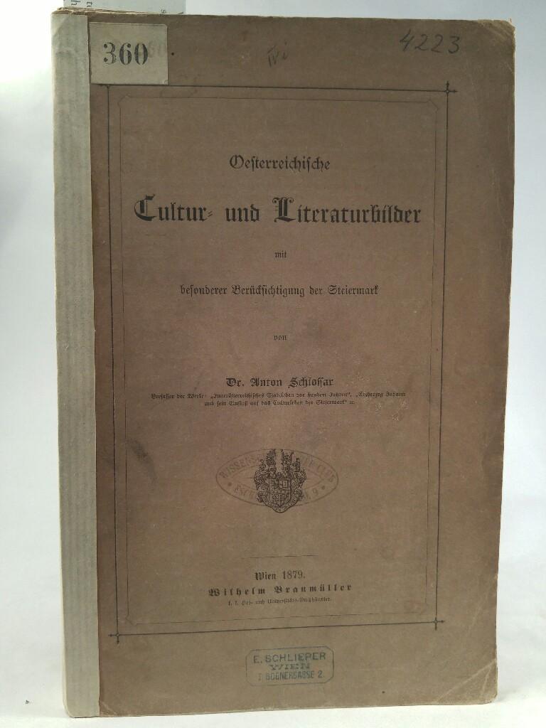 Oesterreichische Cultur- und Literaturbilder mit besonderer Berücksichtigung: Schlossar, Anton: