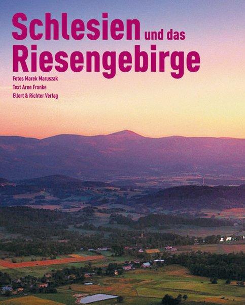 Schlesien und das Riesengebirge. Eine Bildreise (Reiselust) - Marek, Maruszak und Franke Arne