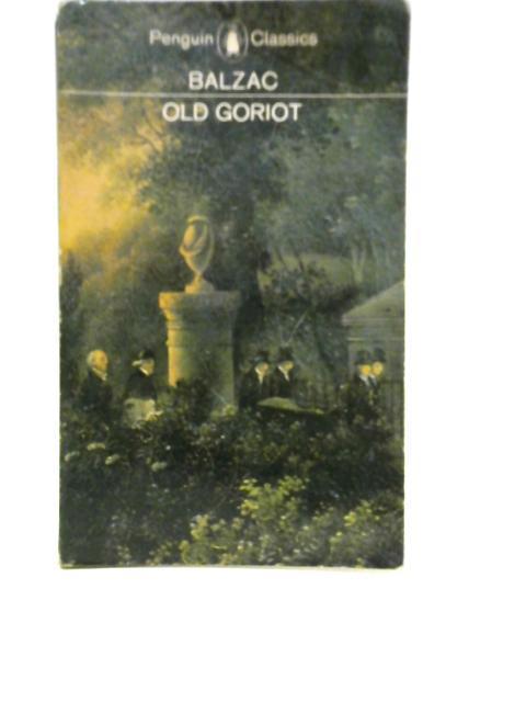Old Goriot: Honore de Balzac