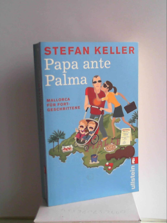 Papa ante Palma: Mallorca für Fortgeschrittene (0) - Stefan Keller