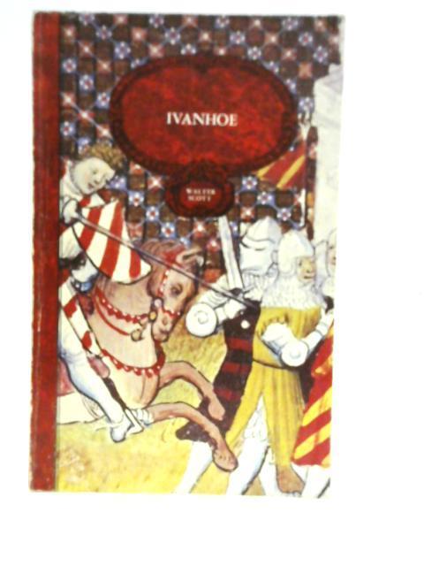 Ivanhoe: Sir Walter Scott