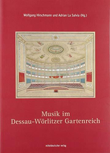 Musik im Dessau-Wörlitzer Gartenreich. - Hirschmann, Wolfgang und Adrian La Salvia