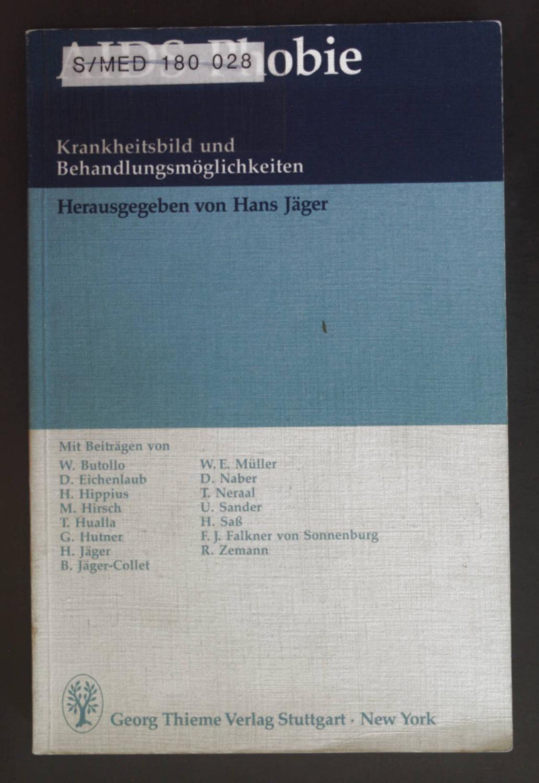 AIDS-Phobie : Krankheitsbild u. Behandlungsmöglichkeiten ; Workshop: Jäger, Hans: