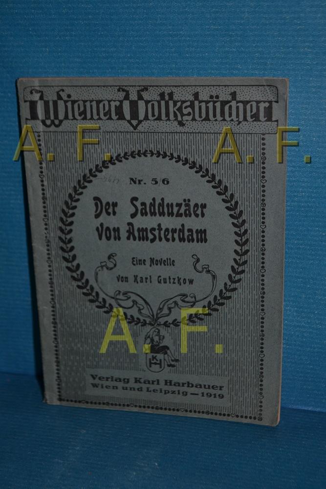 Sandduzäer von Amsterdam, eine Novelle (Wiener Volksbücher,: Gutzkow, Karl: