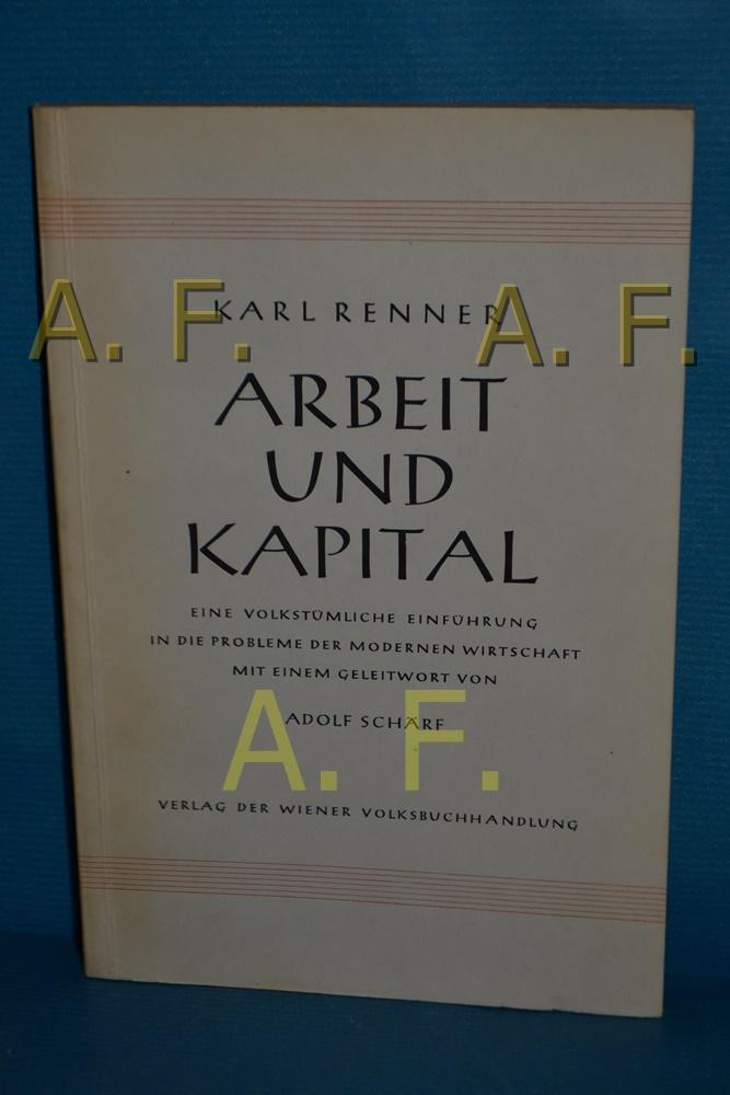 Arbeit und Kapital : Eine volkstümliche Einführung: Renner, Karl: