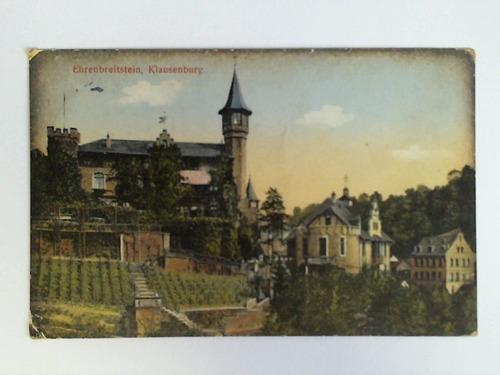 Ansichtskarte als Feldpost gelaufen: Ehrenbreitstein, Klausenburg: Ehrenbreitstein)