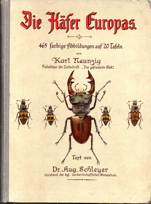 Die Käfer Europas. 465 farbige Abbildungen auf: Karl Neunzig/Dr. August