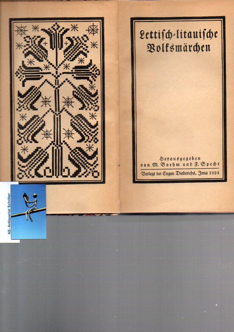 Lettisch-litauische Volksmärchen. Hg. von M. Boehm und: Leyen, Friedrich von