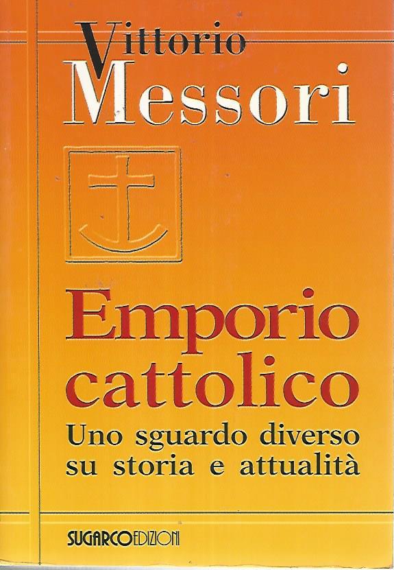 Emporio cattolico - Vittorio Messori