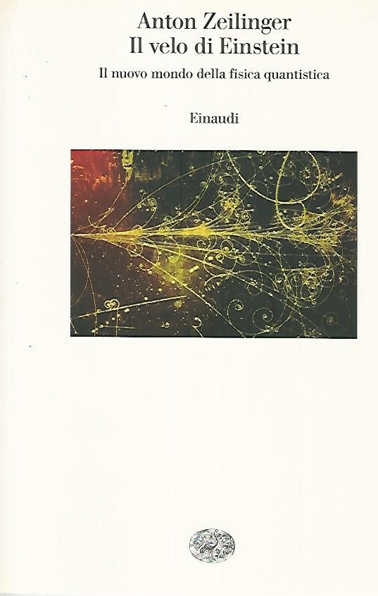 Il velo di Einstein - Anton Zeilinger