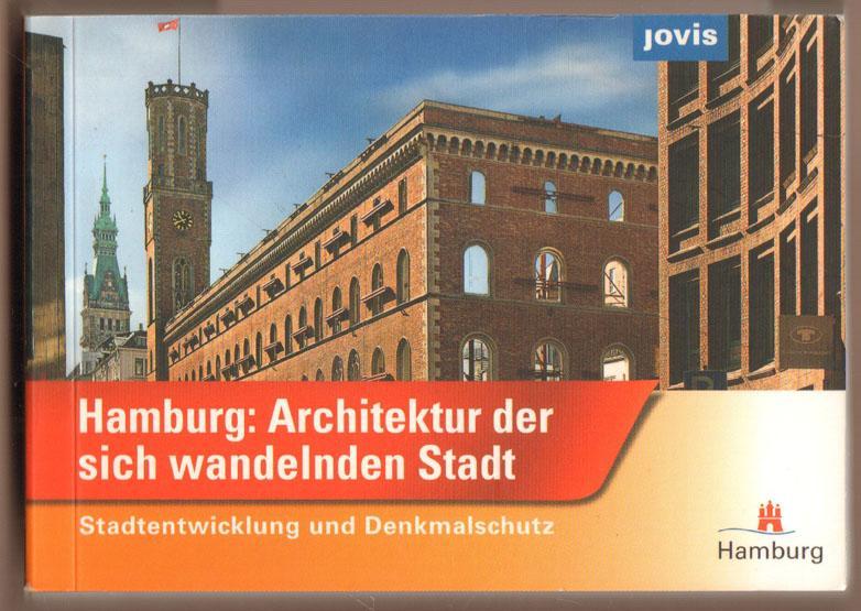 Hamburg: Architektur der sich wandelnden Stadt. Stadtentwicklung und Denkmalschutz. - Blume-Gleim, Almut (Hrsg.)