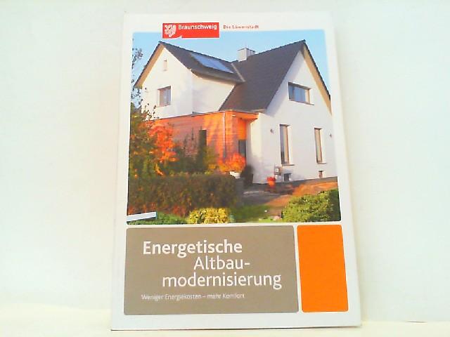 Energetische Altbaumodernisierung. Weniger Energiekosten - mehr Komfort.: Stadt Braunschweig: