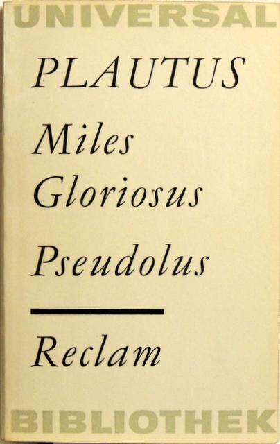 Miles gloriosus Pseudolus;: Plautus, Titus Maccius