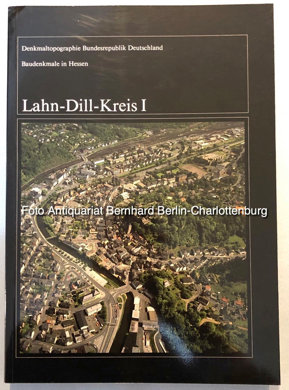 Lahn-Dill-Kreis I (Denkmaltopographie Bundesrepublik Deutschland. Kulturdenkmäler in: Heinz Wionski; Landesamt