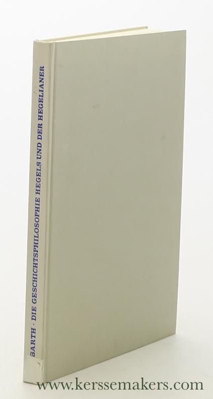 Die Geschichtsphilosophie Hegels und der Hegelianer bis: Barth, Paul.