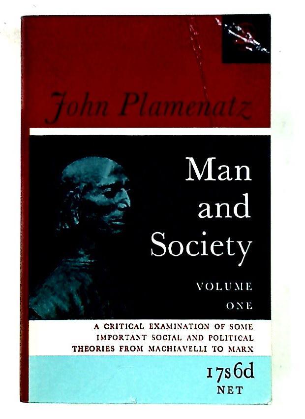 Man and Society, Volumes 1 & 2.: Plamenatz, John
