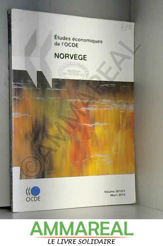 Études économiques de l'OCDE : Norvège 2010: Edition 2010 - OECD Organisation for Economic Co-operation and Development