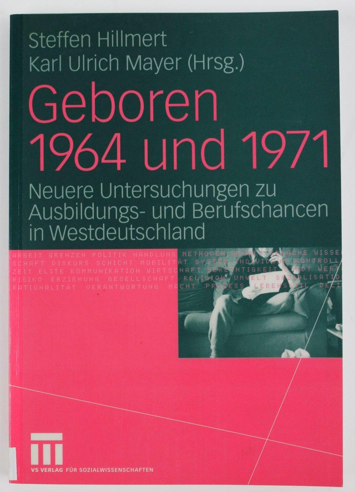 Geboren 1964 und 1971: Neuere Untersuchungen zu: Steffen, Hillmert und