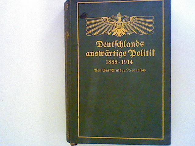 Deutschlands auswärtige Politik 1888-1914.: Reventlow, Graf Ernst: